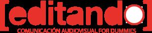 Editando | Comunicación Audiovisual for Dummies